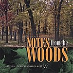 Sharon West Notes From The Woods