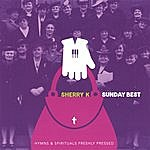 Sherry K Sunday Best