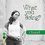 Chantel What You Doing