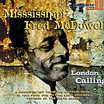 Mississippi Fred McDowell London Calling