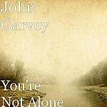 John Garvey You're Not Alone