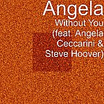 Angela Without You (Feat. Angela Ceccarini & Steve Hoover)