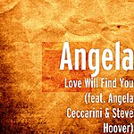 Angela Love Will Find You (Feat. Angela Ceccarini & Steve Hoover)