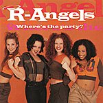R Angels Where's The Party?