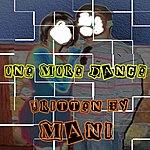 Mani One More Dance