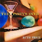 Ruth Price The Party's Over