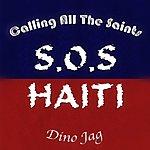 Dino Jag Calling All The Saints (S.O.S. Haiti)