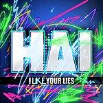 Hai I Like Your Lies