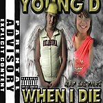 Young D When I Die