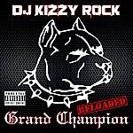 DJ Kizzy Rock Grand Champion (Reloaded)