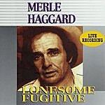 Merle Haggard Lonesome Fugitive: Live
