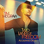 Tim McGraw Two Lanes Of Freedom (Accelerated Deluxe)