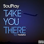 Soulplay Take You There (Feat. Frederika)