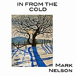 Mark Nelson In From The Cold