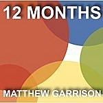 Matthew Garrison 12 Months