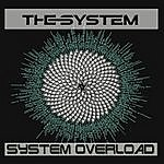 The System System Overload