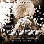 Abel Korzeniowski Escape From Tomorrow (Original Motion Picture Score)