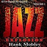 Hank Mobley Hank Mobley: Jazz Explosion, Vol. 1