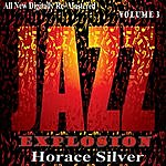 Horace Silver Horace Silver: Jazz Explosion, Vol. 3