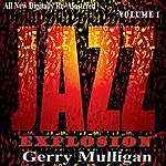 Gerry Mulligan Gerry Mulligan: Jazz Explosion, Vol.1