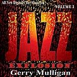 Gerry Mulligan Gerry Mulligan: Jazz Explosion, Vol.2