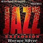 Horace Silver Horace Silver: Jazz Explosion, Vol. 2