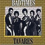Tavares Bad Times