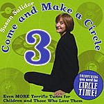 Susan Salidor Come And Make A Circle 3: Even More Terrific Tunes For Children And Those Who Love Them