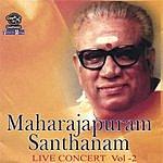 Maharajapuram Santhanam Maharajapuram Santhanam – Live Concert Vol: 2