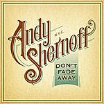 Andy Shernoff Don't Fade Away