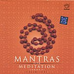 Prof.Thiagarajan & Sanskrit Scholars Mantras For Meditation – Volume 1