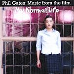 """Phil Gates Music From The Film """"My Normal Life"""""""