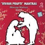 "Prof.Thiagarajan & Sanskrit Scholars ""vivaha Prapti"" Mantras – Marriage Mantras"