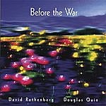 David Rothenberg Before The War