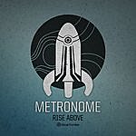 Metronome Rise Above