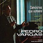 Pedro Vargas Canciones Que Estrené