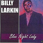 Billy Larkin Blue Night Lady