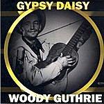 Woody Guthrie Gypsy Daisy