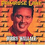 Jerry Wallace Primrose Lane