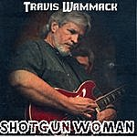 Travis Wammack Shotgun Woman