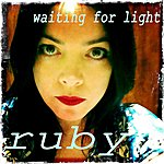Ruby Waiting For Light (Single)