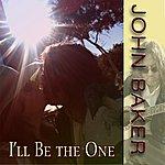 John Baker I'll Be The One (Single)