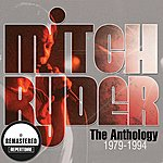 Mitch Ryder The Anthology - (1979 - 1994) - Best Of (Remastered)