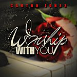 Canton Jones Worship With You