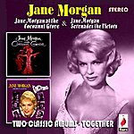 Jane Morgan Jane Morgan At The Cocoanut Grove / Jane Morgan Serenades The Victors