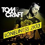 Tomcraft Loneliness 2k13