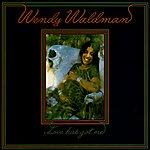 Wendy Waldman Love Has Got Me