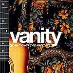 Vanity Gipsy Moves (Nah Neh Nah)