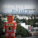 Shiny Toy Guns Rocketship 2010