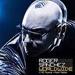 Roger Sanchez Worldwide (Feat. Mc Flipside & Mobin Master)